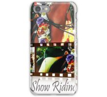 Show Riding iPhone Case/Skin
