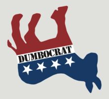 DUMBOCRAT by RightWingCloth