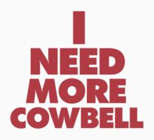 I need more cowbell ( 36 sales! 1500 views! ) by designsalive