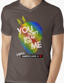 You Don't Speak For Me - (LGBTQ Americans) Mens V-Neck T-Shirt