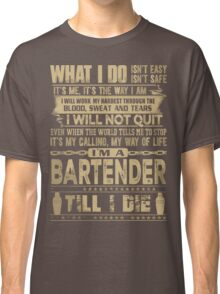 I'M THE BARTENDER I HAVE THE BOOZE SO I MAKE THE RULES Classic T-Shirt
