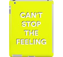 Cant stop the feeling iPad Case/Skin