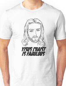 Yisus Craist Is Fabulous Unisex T-Shirt