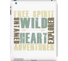 Wild Heart, Free Spirit, Untamed, Explorer, Adventurer .  iPad Case/Skin