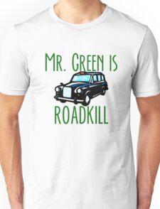 Mr. Green is Roadkill- Downton Abby Unisex T-Shirt