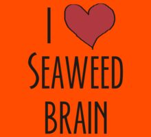 I love seaweed brain Kids Clothes
