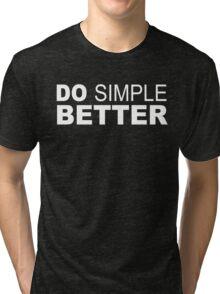Do Simple  Better Tri-blend T-Shirt