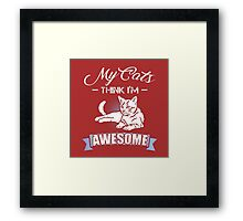 my cat think im awesome Framed Print