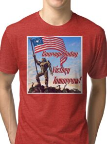 Courage Today, Victory Tomorrow Tri-blend T-Shirt