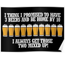 3 beers or 10 Poster