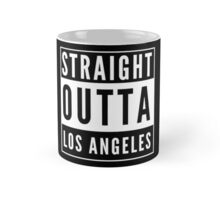 Straight Outta Los Angeles Mug