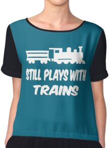 Still Play With Trains Chiffon Top