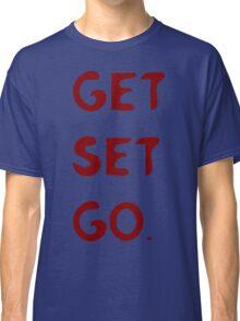 GET SET GO Classic T-Shirt