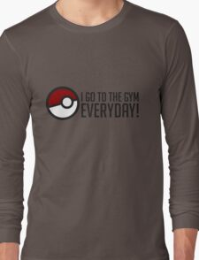 I GO To The Gym Everyday! GOgear Long Sleeve T-Shirt