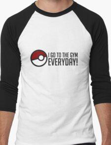 I GO To The Gym Everyday! GOgear Men's Baseball ¾ T-Shirt