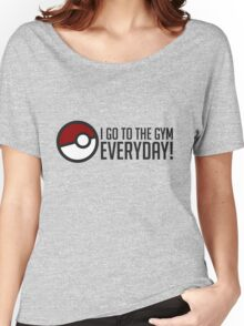 I GO To The Gym Everyday! GOgear Women's Relaxed Fit T-Shirt