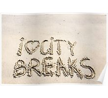 I Love City Breaks message written on sand Poster