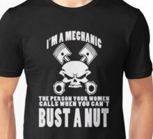 I'm a mechanic the person your women calls when you can't bust a nut - T-shirts & Hoodies Unisex T-Shirt