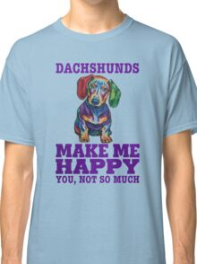 DACHSHUNDS MAKE ME HAPPY Classic T-Shirt