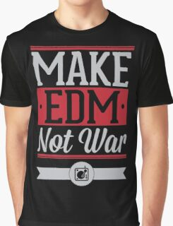 EDM not war Graphic T-Shirt