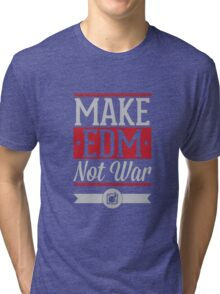 EDM not war Tri-blend T-Shirt