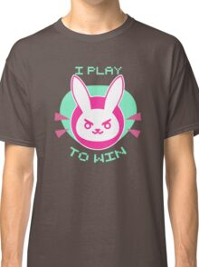 I Play To Win Classic T-Shirt