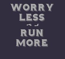 Worry less - run more Unisex T-Shirt