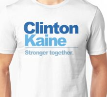 Clinton Kaine - Stronger Together Unisex T-Shirt