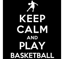 keep calm and play basketball Photographic Print
