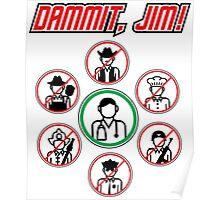 Dammit Jim Poster