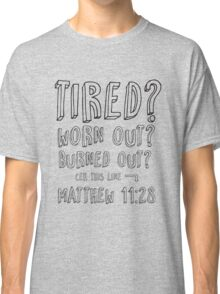 Tired? Classic T-Shirt