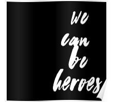 David Bowie - We Can Be Heroes Poster