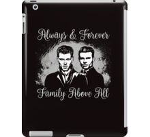 Always&Forever. Family Above All. The Originals. iPad Case/Skin