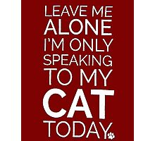 Only Speaking To My Cat!  Photographic Print