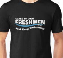 Class 2020. Freshmen. Just Keep Swimming. Unisex T-Shirt