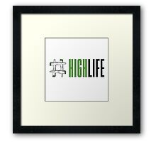 High Life Framed Print