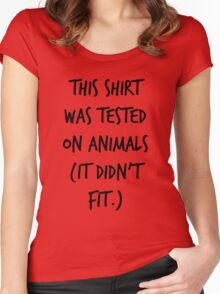 This Shirt Was Tested On Animals (It Didn't Fit) Women's Fitted Scoop T-Shirt