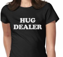 Hug Dealer Funny Quote Womens Fitted T-Shirt