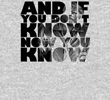 """-MUSIC- """"And If You Don't Know Now You Know"""" Unisex T-Shirt"""