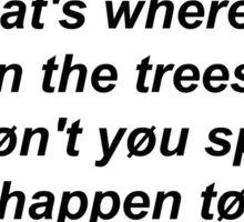 Twenty One Pilots-Trees Lyric sticker. Sticker