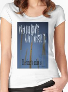 When You Don't Have Time RELAX © Vicki Ferrari Women's Fitted Scoop T-Shirt