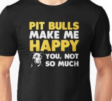 PIT BULLS MAKE ME HAPPY Unisex T-Shirt