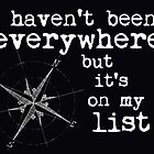 I haven't been everywhere but it's on my list - Susan Sontag - White Lettering by IntWanderer