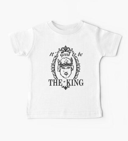 IT´S GOOD TO BE THE KING - HISTORY OF THE WORLD Baby Tee