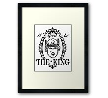 IT´S GOOD TO BE THE KING - HISTORY OF THE WORLD Framed Print