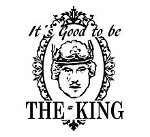 IT´S GOOD TO BE THE KING - HISTORY OF THE WORLD Photographic Print