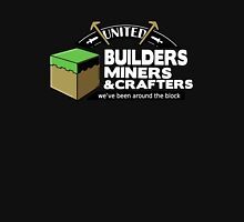 Builders Miners Crafters Unisex T-Shirt