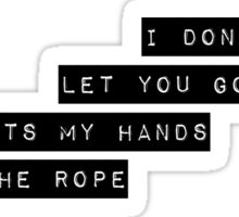 I dont want to let you go Sticker