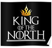 KING OF THE NORTH - black Poster