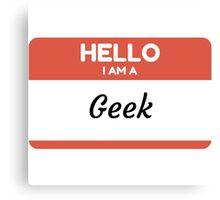 Hello I Am A Geek Canvas Print